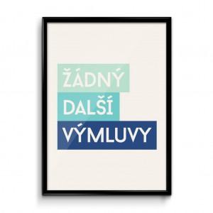 plakat_zadny_dalsi_vymluvy_frame.jpg